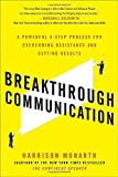 img - for Breakthrough Communication: A Powerful 4-Step Process for Overcoming Resistance and Getting Results by Monarth, Harrison 1st edition (2013) Paperback book / textbook / text book