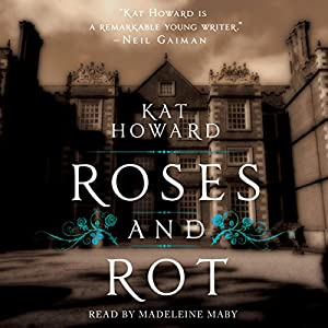 Roses and Rot Audiobook