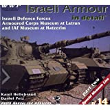 ISRAELI ARMOUR IN DETAIL PART 2. IDF ARMOURED CORPS MUSEUM, LATRUN (WINGS AND WHEELS PUBLICATIONS)by HELLEBRAND & PETZ