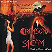 Crimson and Steam: Crimson Series, Book 8 | [Liz Maverick]
