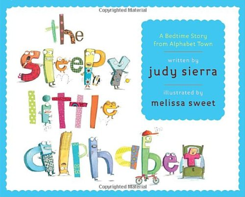 The Sleepy Little Alphabet: A Bedtime Story from Alphabet To