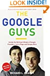 The Google Guys: Inside the Brilliant...