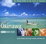 The Rough Guide To The Music Of Okinawa: Island Rhythms And Songs:Sanshin And Shima Uta Various Artists