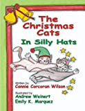 img - for The Christmas Cats in Silly Hats book / textbook / text book