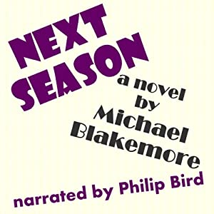 Next Season: A Novel | [Michael Blakemore]