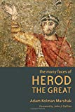The Many Faces of Herod the Great