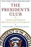 img - for The Presidents Club: Inside the World's Most Exclusive Fraternity book / textbook / text book