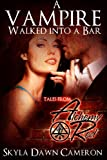 A Vampire Walked into a Bar (Tales from Alchemy Red) (Demons of Oblivion)