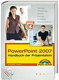 PowerPoint  2007 - Handbuch der Präsentation - Großer Ratgeber und kompetentes Nachschlagewerk: Konzept, Gestaltung, Aufbau, Vortrag, Profitipps, Dos and Don'ts (Kompendium / Handbuch)
