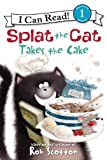 Splat the Cat Takes the Cake (I Can Read! Splat the Cat - Level 1 (Quality))