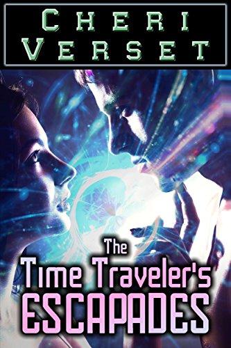 Cheri Verset - The Time Traveler's Escapades
