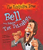 Bell and the Science of the Telephone (Explosion Zone)