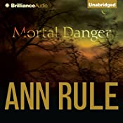 Mortal Danger: And Other True Cases | [Ann Rule]