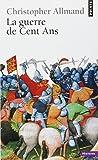 La Guerre de Cent Ans : l'Angleterre et la France en Guerre (1300-1450)