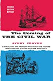 The Coming of the Civil War (Phoenix Books) (0226118940) by Craven, Avery O.