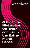 img - for A Guide to Nietzsche's On Truth and Lie in the Extra-Moral Sense book / textbook / text book
