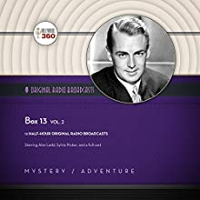 Box 13, Vol. 2: The Classic Radio Collection Radio/TV Program by  Hollywood 360 Narrated by Alan Ladd, Sylvia Picker,  full cast