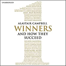 Winners: And How They Succeed (       UNABRIDGED) by Alastair Campbell Narrated by Alistair Campbell, Daniel Weyman