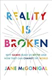 img - for {REALITY IS BROKEN BY McGonigal, Jane(Author)}Reality Is Broken: Why Games Make Us Better and How They Can Change the World[Hardcover] ON 20-Jan,2011 book / textbook / text book