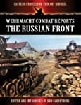 Wehrmacht Combat Reports - The Russia...