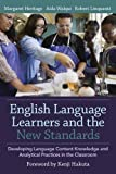 img - for English Language Learners and the New Standards: Developing Language, Content Knowledge, and Analytical Practices in the Classroom book / textbook / text book