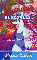 Murder at Blue Falls, the Horse Found the Body (Appalachian Aeventure Mysteries)