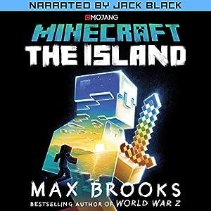 Minecraft: The Island (Narrated by Jack Black): The First Official Minecraft Novel Hörbuch von Max Brooks Gesprochen von: Jack Black