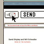 Send: The Essential Guide to Email for Office and Home | [David Shipley, Will Schwalbe]