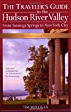 By Tim Mulligan - The Traveler's Guide to the Hudson River Valley: From Saratoga Sp (5th Edition) (2006-08-30) [Paperback]