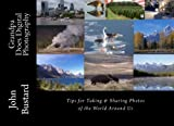 Grandpa Does Digital Photography: Tips for Taking and Sharing Photos of the World Around Us