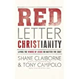 Red Letter Christianity: Living the Words of Jesus No Matter the Costby Shane Claiborne