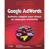 Google AdWords: Sc�nario complet pour r�ussir sa campagne marketingpar Sandrine Burriel