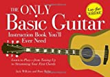 img - for The Only Basic Guitar Instruction Book You'll Ever Need: Learn to Play--from Tuning Up to Strumming Your First Chords book / textbook / text book