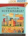 Can a City Be Sustainable? (State of...