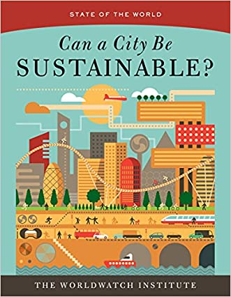State of the World: Can a City Be Sustainable?