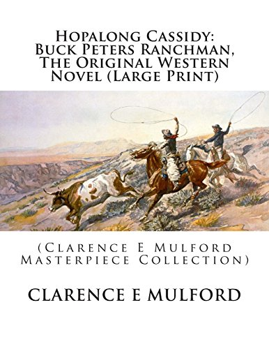 Buck Peters Ranchman (Hopalong Cassidy)(Clarence E Mulford Masterpiece Collection)