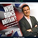 Who Runs Britain?: And Who's to Blame for the Economic Mess We're In? (       UNABRIDGED) by Robert Peston Narrated by Will Thorp