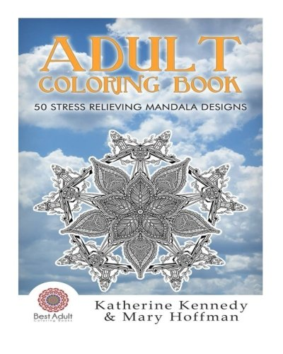 Adult Coloring Book: 50 Stress Relieving Mandala Designs