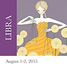 Libra: August 1-2, 2015  by Tali Edut, Ophira Edut Narrated by Lesa Wilson