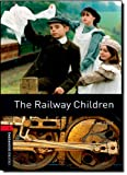 Oxford Bookworms Library: The Railway Children: Level 3: 1000-Word Vocabulary (Oxford Bookworms Library: Stage 3) (0194791289) by Nesbit, Edith