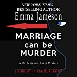 Marriage Can Be Murder: Dr. Benjamin Bones Mysteries, Volume 1   Emma Jameson