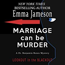 Marriage Can Be Murder: Dr. Benjamin Bones Mysteries, Volume 1 (       UNABRIDGED) by Emma Jameson Narrated by Matthew Lloyd Davies
