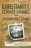 img - for Christianity, Climate Change, and Sustainable Living book / textbook / text book