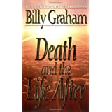 Death and the Life After ~ Billy Graham