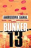 Aniruddha Bahal Bunker 13