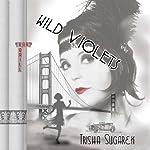 Wild Violets   Trisha Sugarek