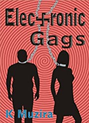 Electronic Gags:  A Futuristic Dystopian Thriller