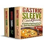 Gastric Sleeve: 3 in 1 Box Set: Gastric Sleeve Cookbook, Gastric Sleeve Diet Guide, Gastric Sleeve Recipes | John Carter