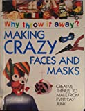 Making Crazy Faces and Masks (Why Throw It Away?) (0531173658) by Green, Jen