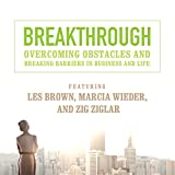 Breakthrough: Overcoming Obstacles and Breaking Barriers in Business and Life (Made for Success)